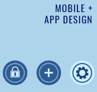 Mobile + App Design